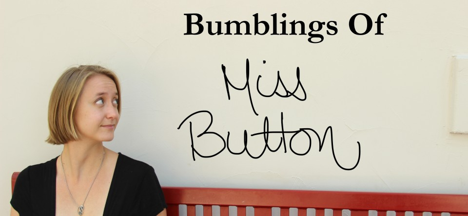 Bumblings Of Miss Button